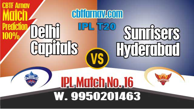 Today IPL Match Prediction DC vs SRH 16th 100% Sure Toss Lambi Pari