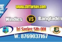 Match Prediction 5th ODI WI vs BAN Today 100% sure Cricket Win Tips