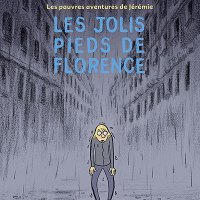 Les Pauvres aventures de Jérémie, tome 1: Les Jolis pieds de Florence