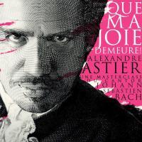 Que ma joie demeure – Alexandre Astier au théâtre (et elle est demeurée)