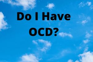 Do I Have OCD?