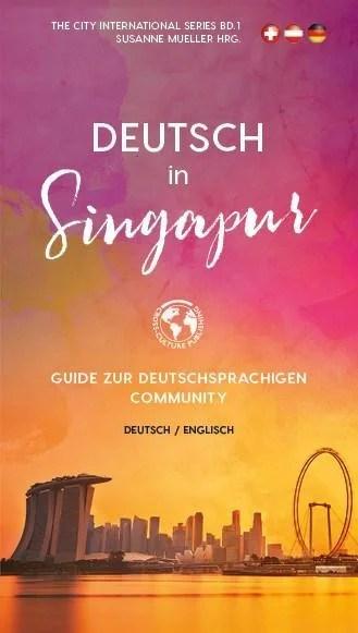 Singapur für Deutschsprachige – Kompakter Wirtschafts- und Kulturführer