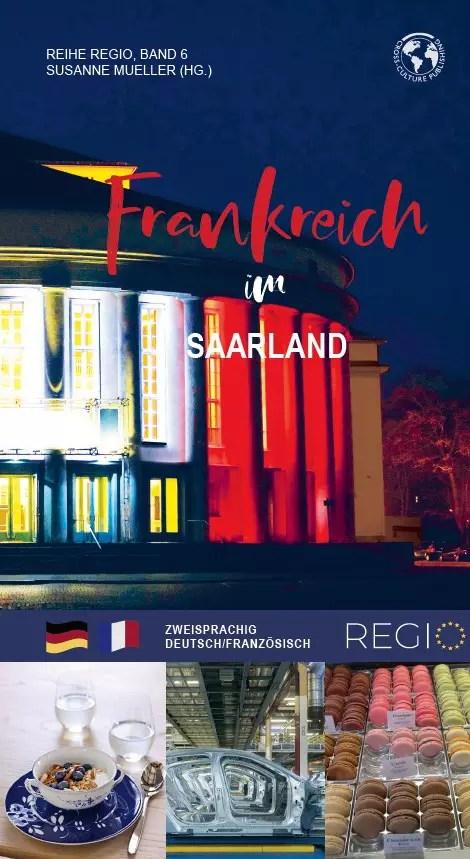 Frankreich im Saarland - La France en Sarre: Ein Wirtschafts-, Handel- und Kulturführer