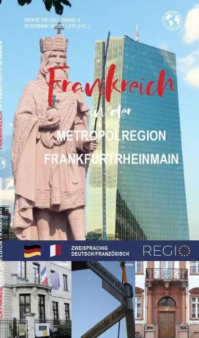 Frankreich in der Metropolregion FrankfurtRheinMain / La France dans la région métropolitaine Francfort-Rhin-Main