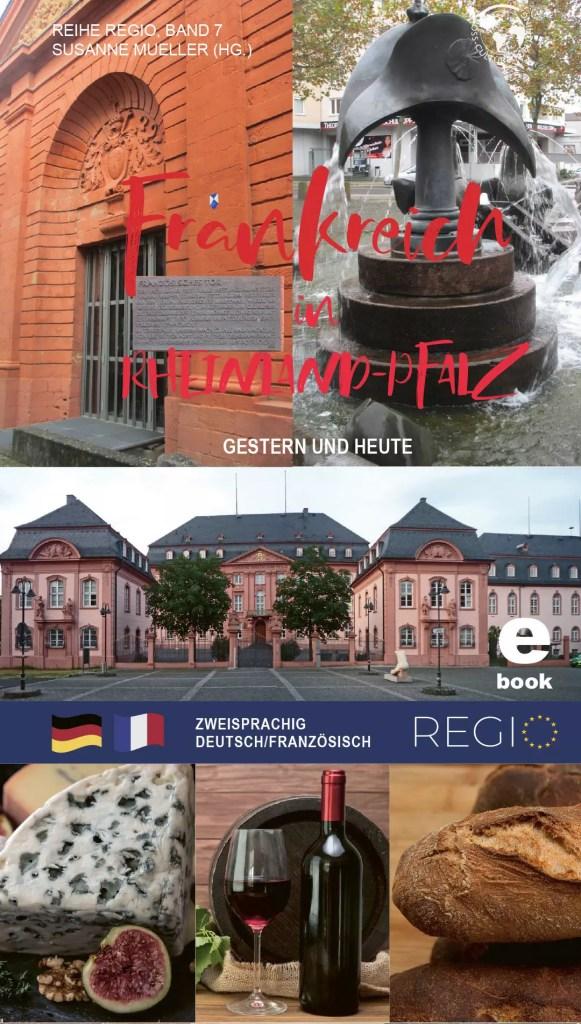 Frankreich in Rheinland-Pfalz-Gestern und Heute. Ein Handbuch für Wirtschaft, Handel und Kultur