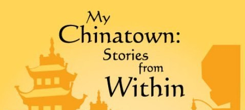 My Chinatown: Stories from Within