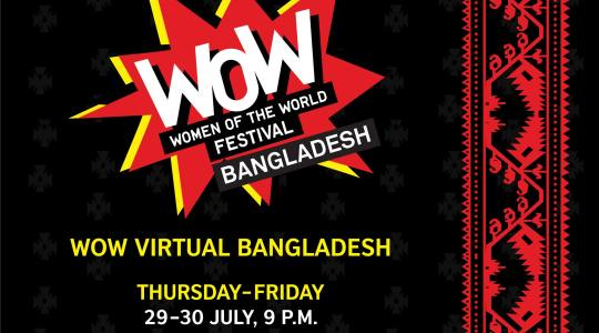 Gear up for a festival of firsts, with two days of storytelling, poetry, music, dance and drama with WOW Virtual Bangladesh!