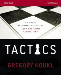 Tactics by Gregory Koukl