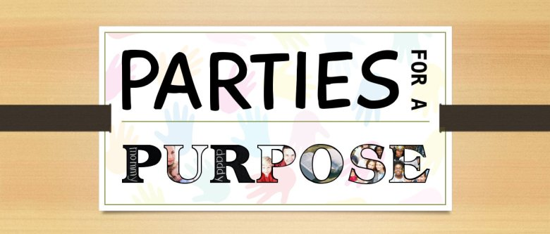 Parties For A Purpose