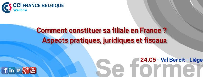 Se former : 24.05 - Comment constituer sa filiale  en France ?