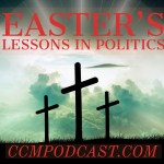 CCM 011- Easter's Lessons in Politics