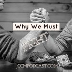 CCM 014- Why We Must Fight