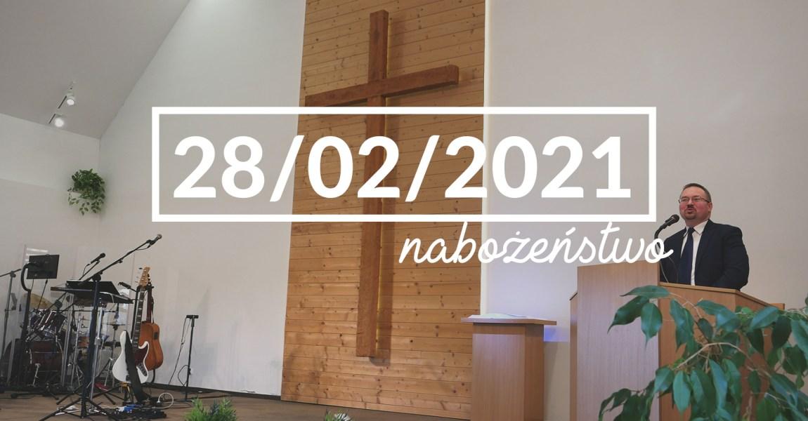 Nabożeństwo niedzielne – 28 lutego 2021 roku