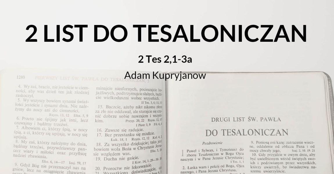 Wykład 2 Listu św. Pawła do Tesaloniczan – 2 Tes 2,1-3a