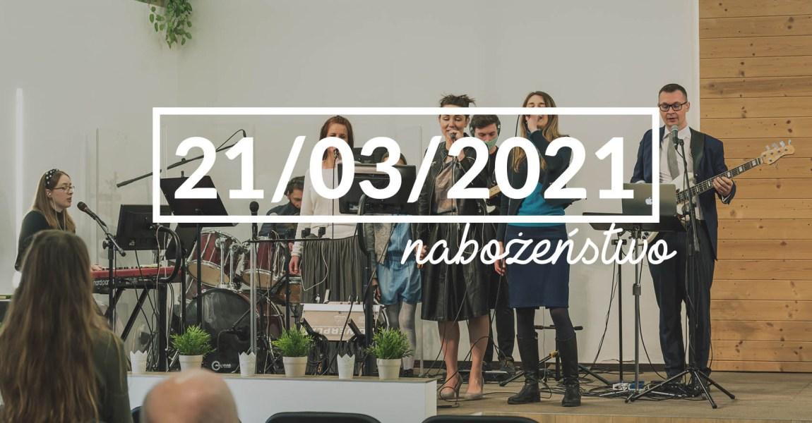 Nabożeństwo niedzielne – 21 marca 2021 roku