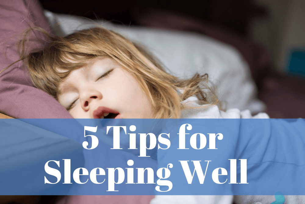 Five Tips For Sleeping Well