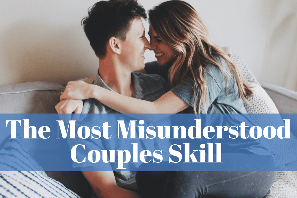 The Most Misunderstood Couples Skill