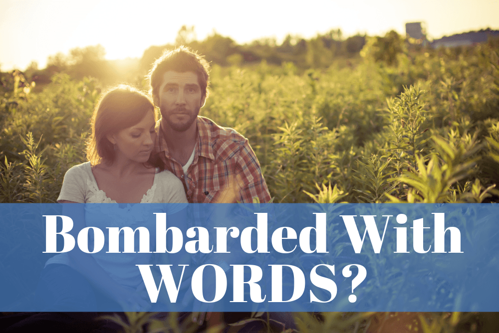 Bombarded With Words?