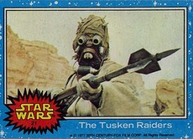 21 Star Wars Cards from 1977: #21 The Tusken Raiders