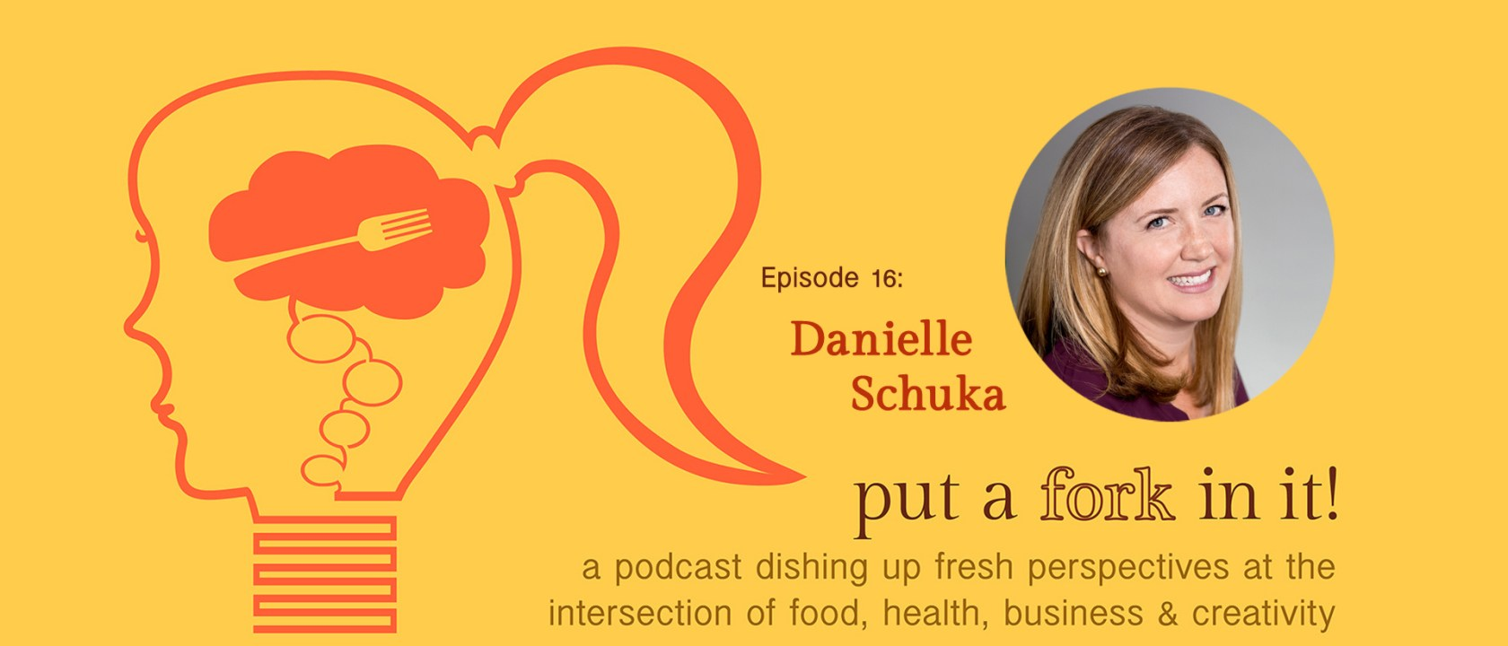 Put a Fork In It Podcast, Episode 16, Danielle Schuka, American Heart Association
