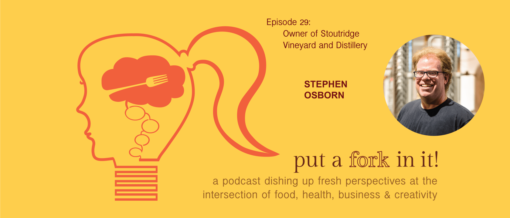Put a Fork In It Podcast featuring Stephen Osborn of Stoutridge Vineyard