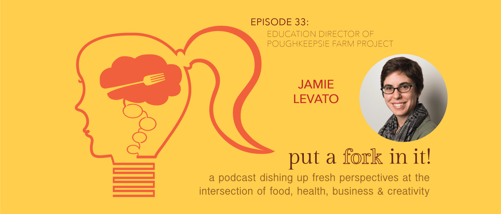Jamie Levato of Poughkeepsie Farm Project featured on Put a Fork In It Podcast