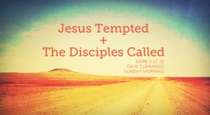 mark1_jesus_tempted_the_disciples_called