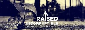 1920x692_1corinthians15_raised_incorruptible