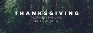 1920x692_Hebrews11.13-16_Thanksgiving-Pilgrims_In_This_Land