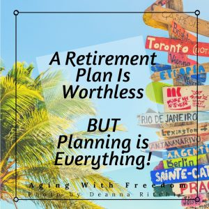 A retirement plan is important but planning is everything