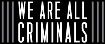 weareallcriminals