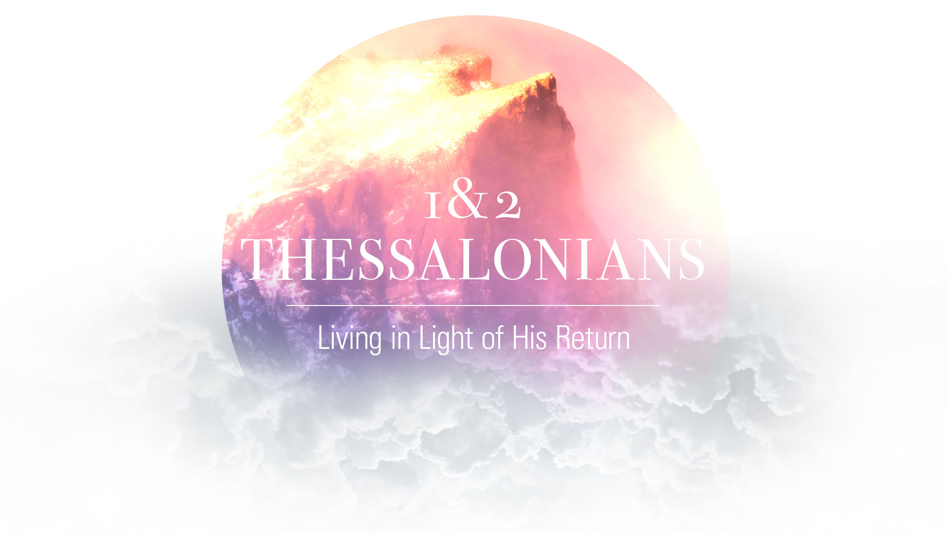 2 Thessalonians - Practical Living In The Last Days