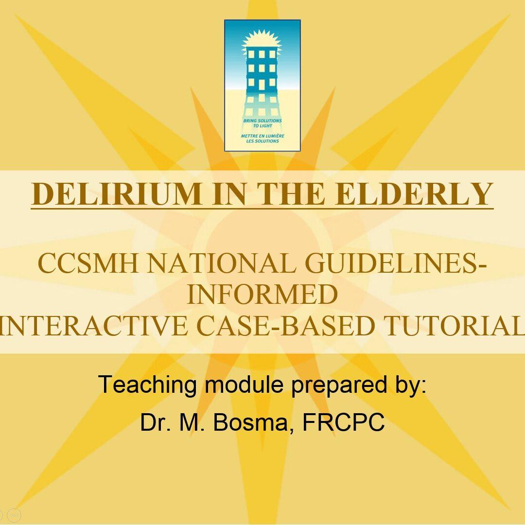 Delirium in the Elderly - Interactive Case-Based Tutorial