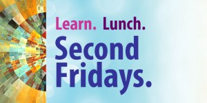Learn. Lunch. Second Fridays.