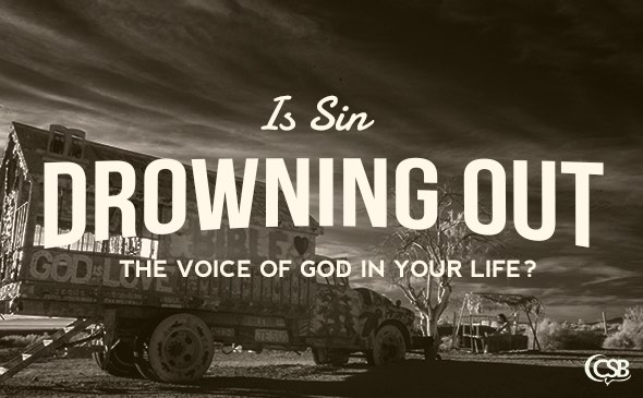 Is Sin Drowning Out the Voice of God in Your Life? - CC