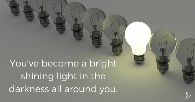 youve-become-a-bright-shining-light-in-the-darkness-all-around-you