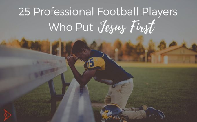 25 Professional Football Players Who Put Jesus First