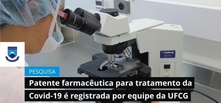 Patente farmacêutica para tratamento da Covid-19 é registrada por equipe da UFCG