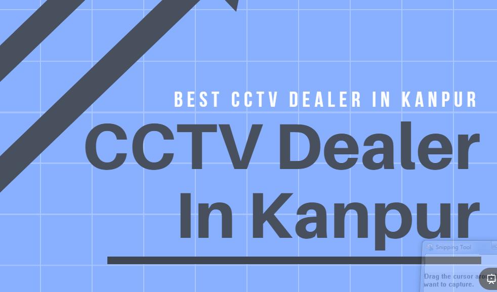 cctv dealer in kanpur