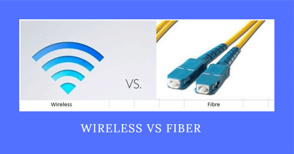 fiber vs wireless