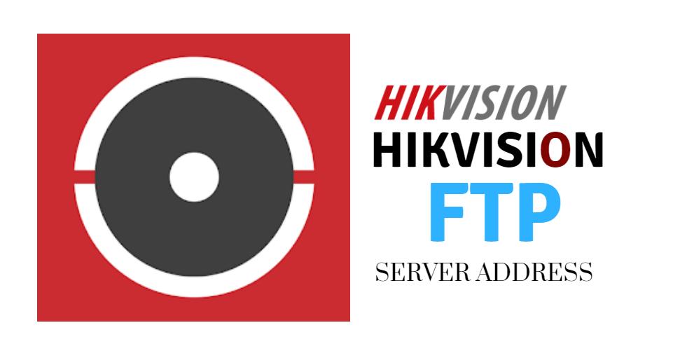 Hikvision FTP Server Address