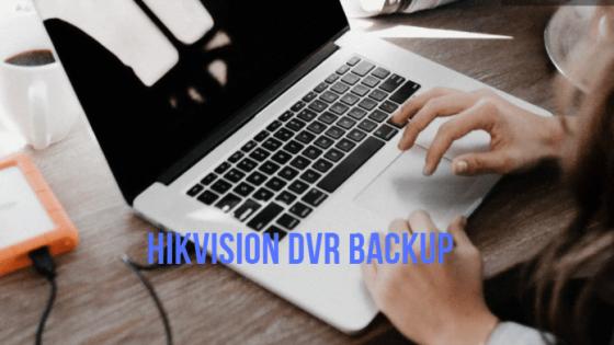 Hikvision-DVR-backup-7