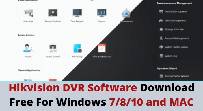 Hikvision Dvr Software Download Free For Windows 7 8 10 Mac