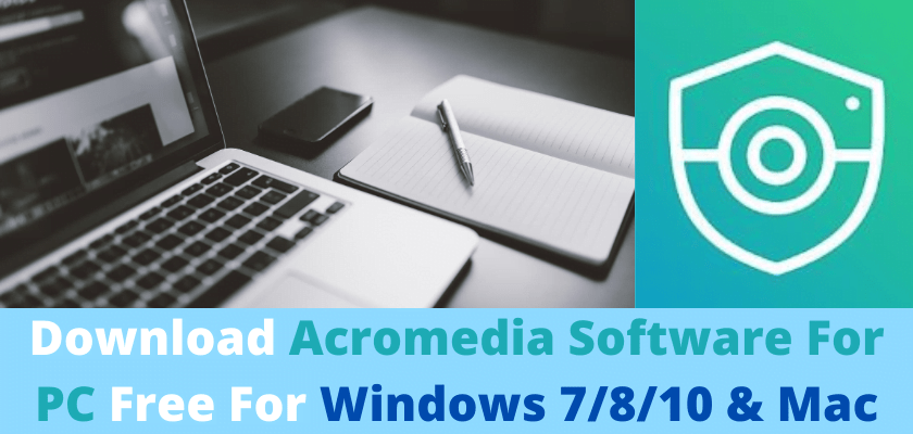 Download Acromedia Software For PC Free For Windows 7/8/10 & Mac