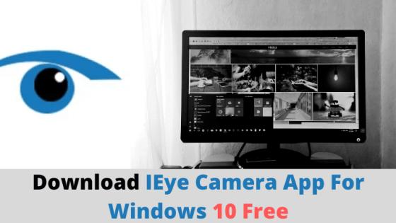 IEye Camera App For Windows