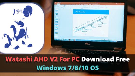 Watashi AHD V2 For PC