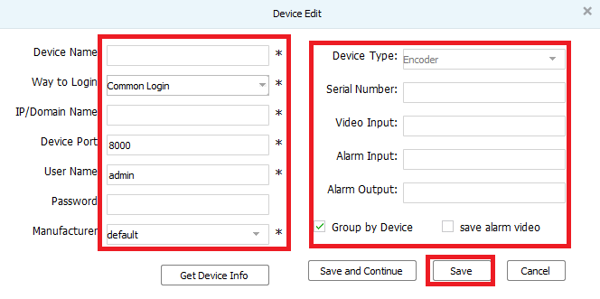 Enter the device credential such as IP address, port, device name, username and password.