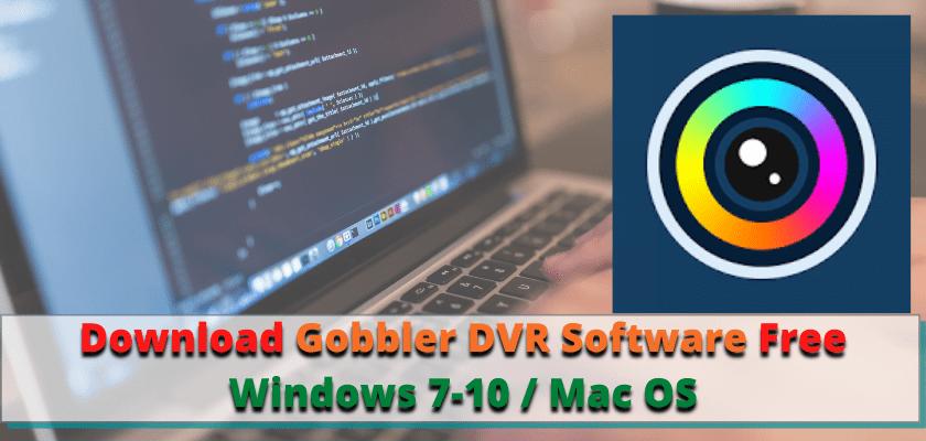 Gobbler DVR Software