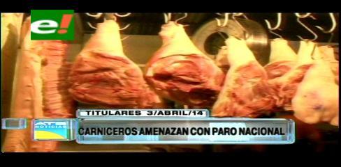 Titulares: Carniceros amenazan con paro nacional