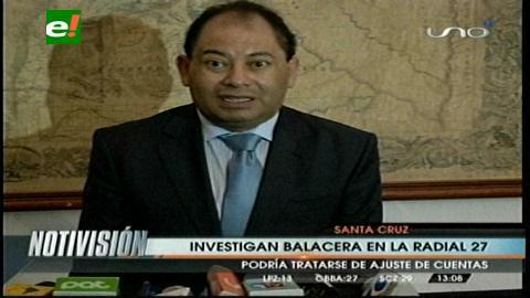 """Ministro de Gobierno no descarta que una """"vendetta"""" originó la balacera en la radial 27"""